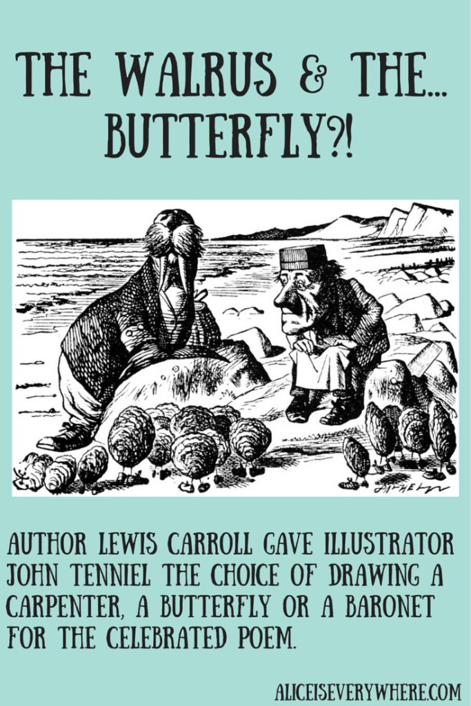 the walrus and the carpenter or butterfly or baronet