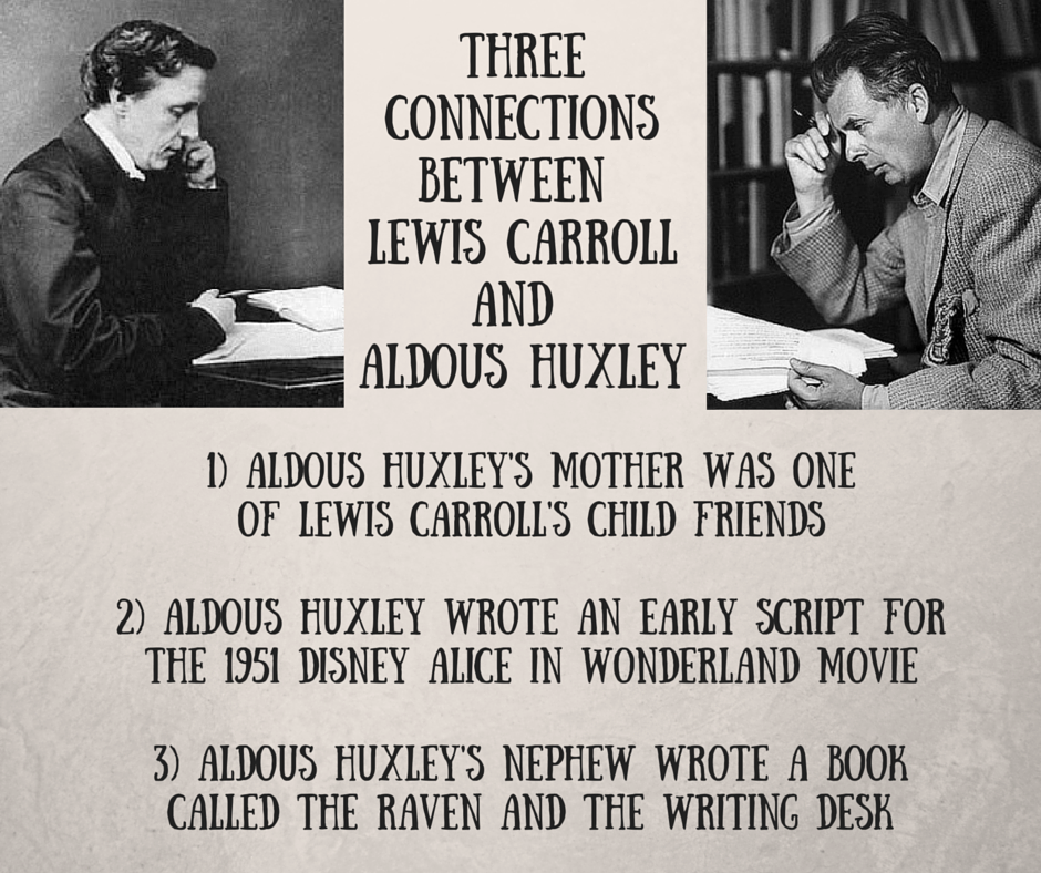 Aldous Huxley and Lewis Carroll have a lot in common